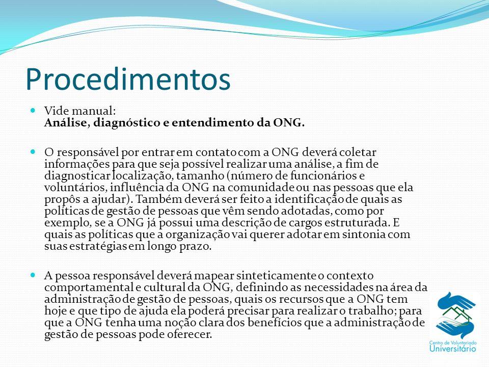 Procedimentos Vide manual: Análise, diagnóstico e entendimento da ONG.