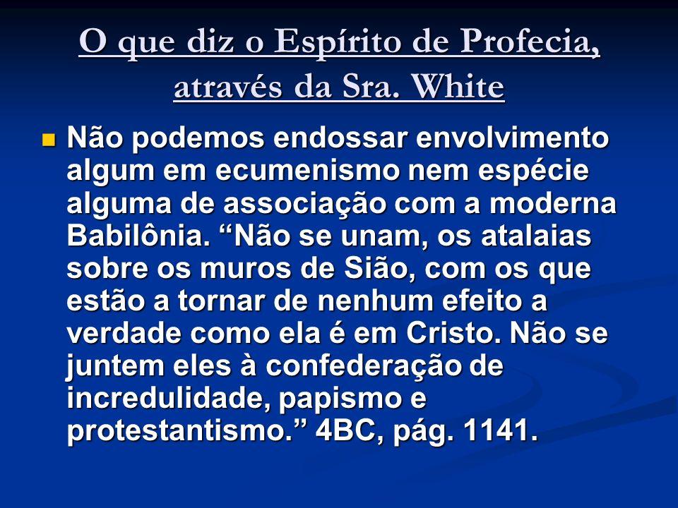 O que diz o Espírito de Profecia, através da Sra. White