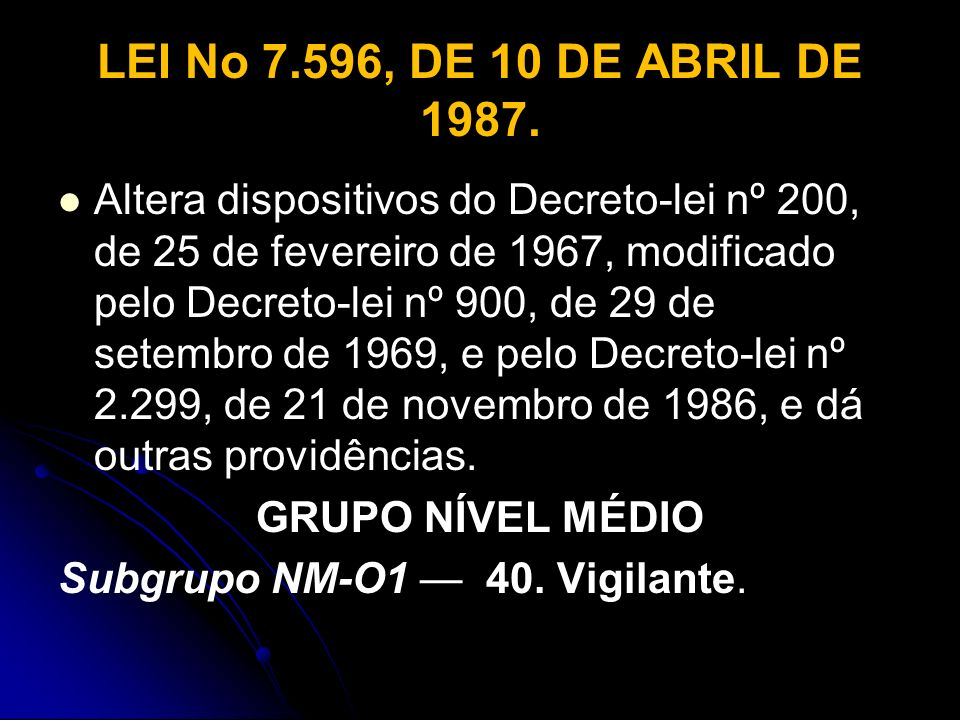 LEI No 7.596, DE 10 DE ABRIL DE 1987.