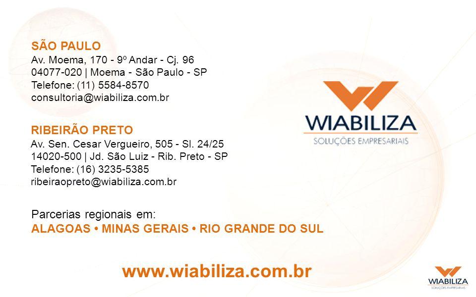 www.wiabiliza.com.br SÃO PAULO RIBEIRÃO PRETO Parcerias regionais em: