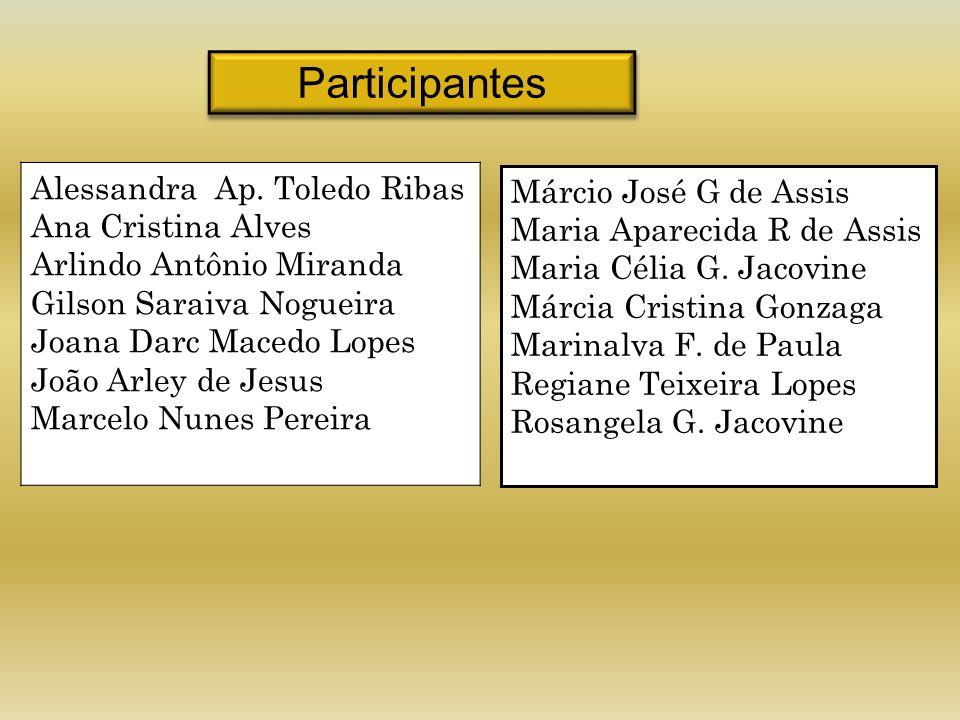 Participantes Alessandra Ap. Toledo Ribas Ana Cristina Alves