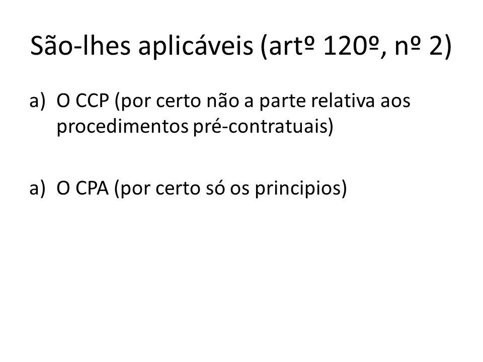 São-lhes aplicáveis (artº 120º, nº 2)