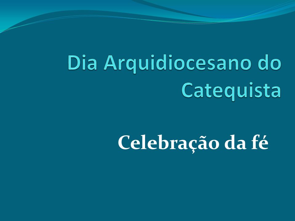Dia Arquidiocesano do Catequista
