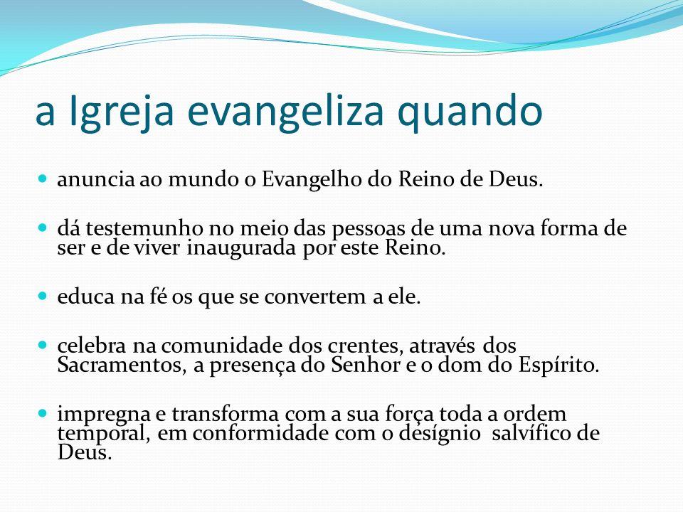 a Igreja evangeliza quando