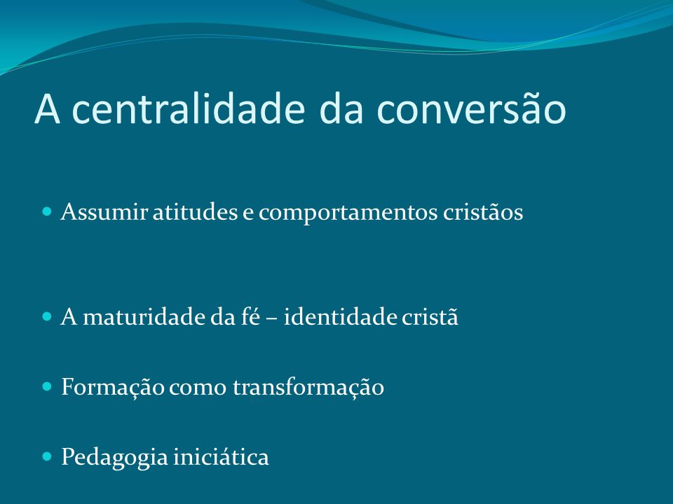 A centralidade da conversão