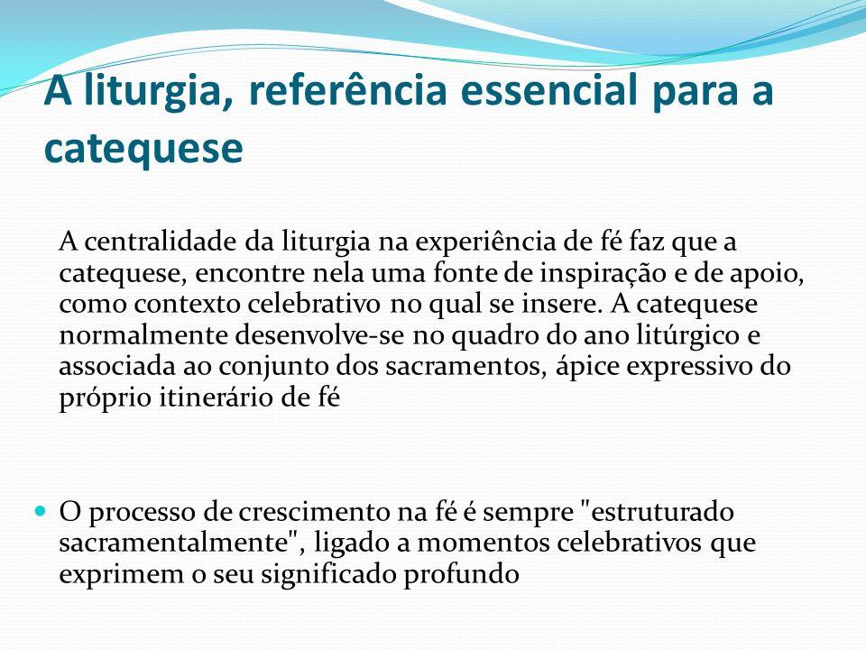 A liturgia, referência essencial para a catequese