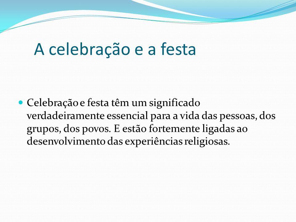 A celebração e a festa
