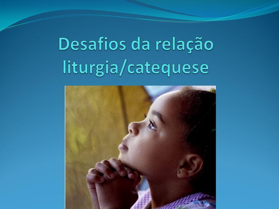 Desafios da relação liturgia/catequese