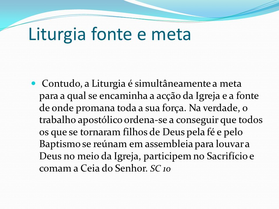 Liturgia fonte e meta