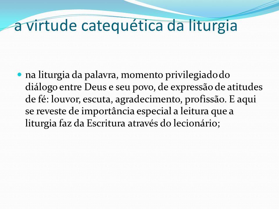 a virtude catequética da liturgia