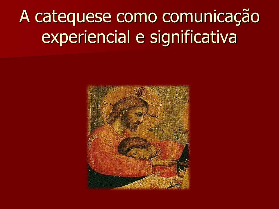A catequese como comunicação experiencial e significativa