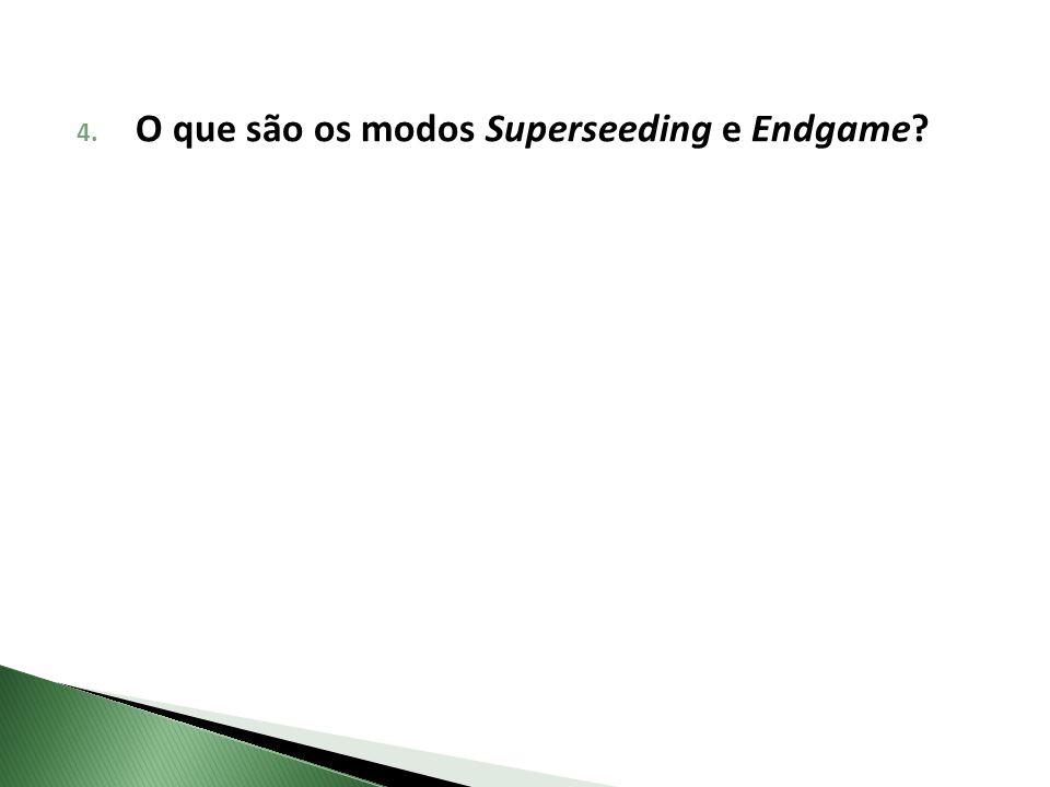 O que são os modos Superseeding e Endgame
