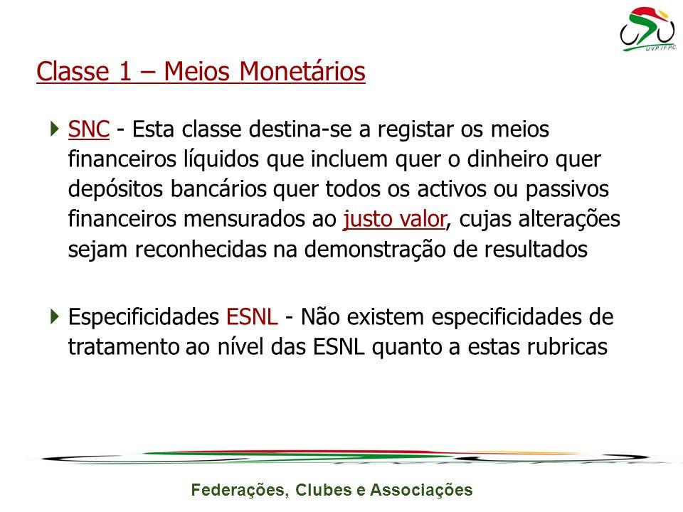 Classe 1 – Meios Monetários