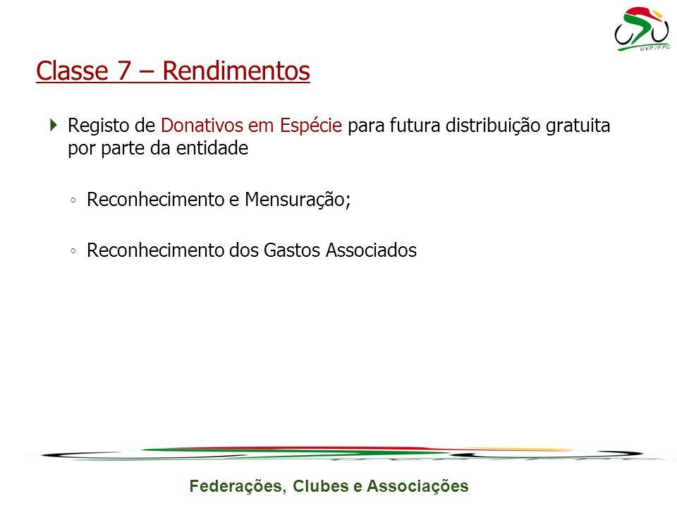 Classe 7 – Rendimentos Registo de Donativos em Espécie para futura distribuição gratuita por parte da entidade.