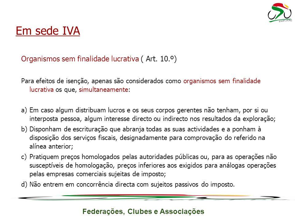 Em sede IVA Organismos sem finalidade lucrativa ( Art. 10.º)