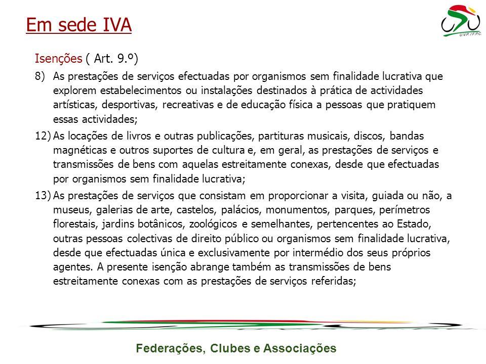 Em sede IVA Isenções ( Art. 9.º)