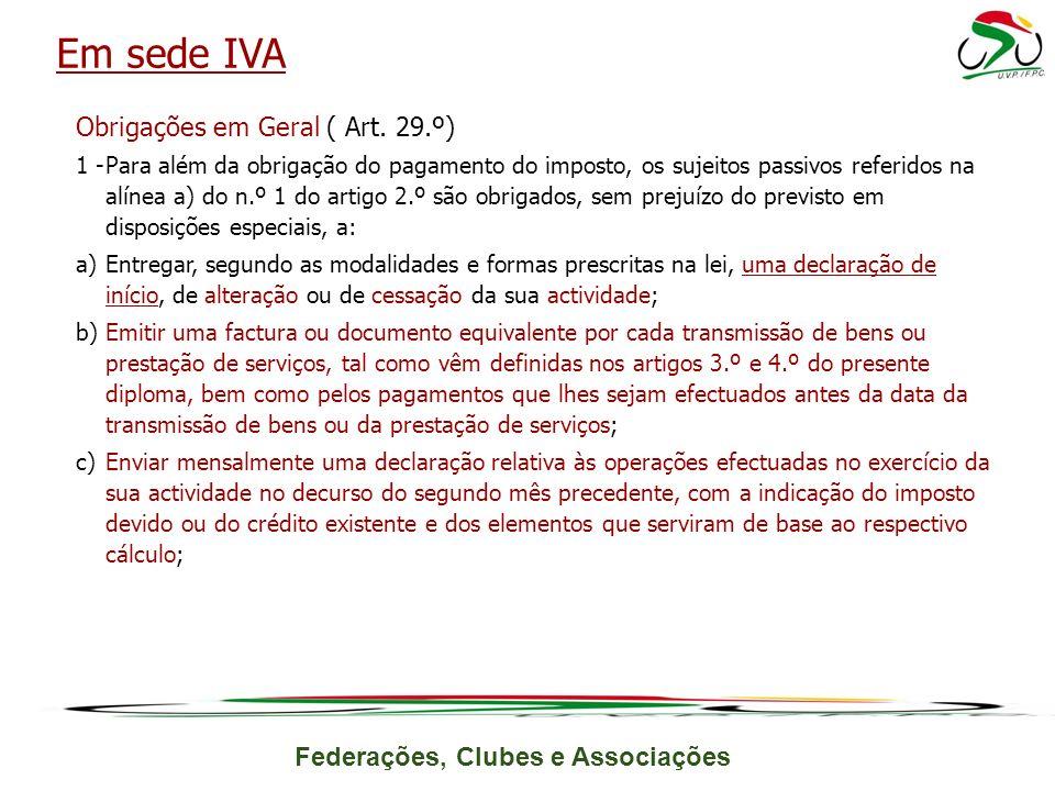 Em sede IVA Obrigações em Geral ( Art. 29.º)