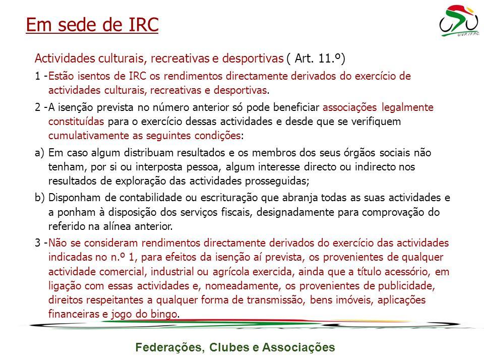 Em sede de IRC Actividades culturais, recreativas e desportivas ( Art. 11.º)