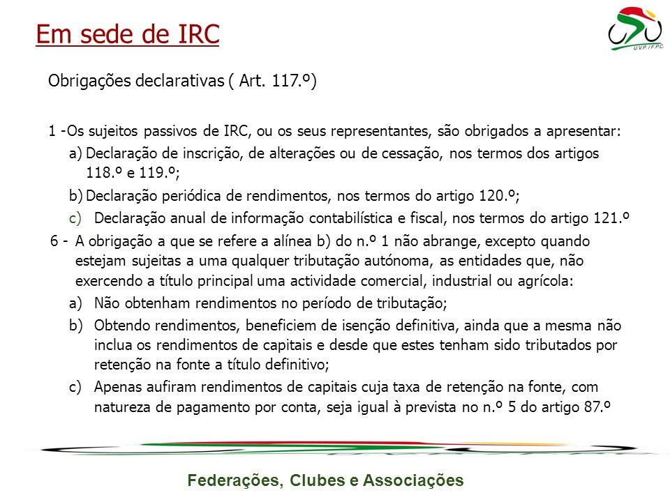 Em sede de IRC Obrigações declarativas ( Art. 117.º)