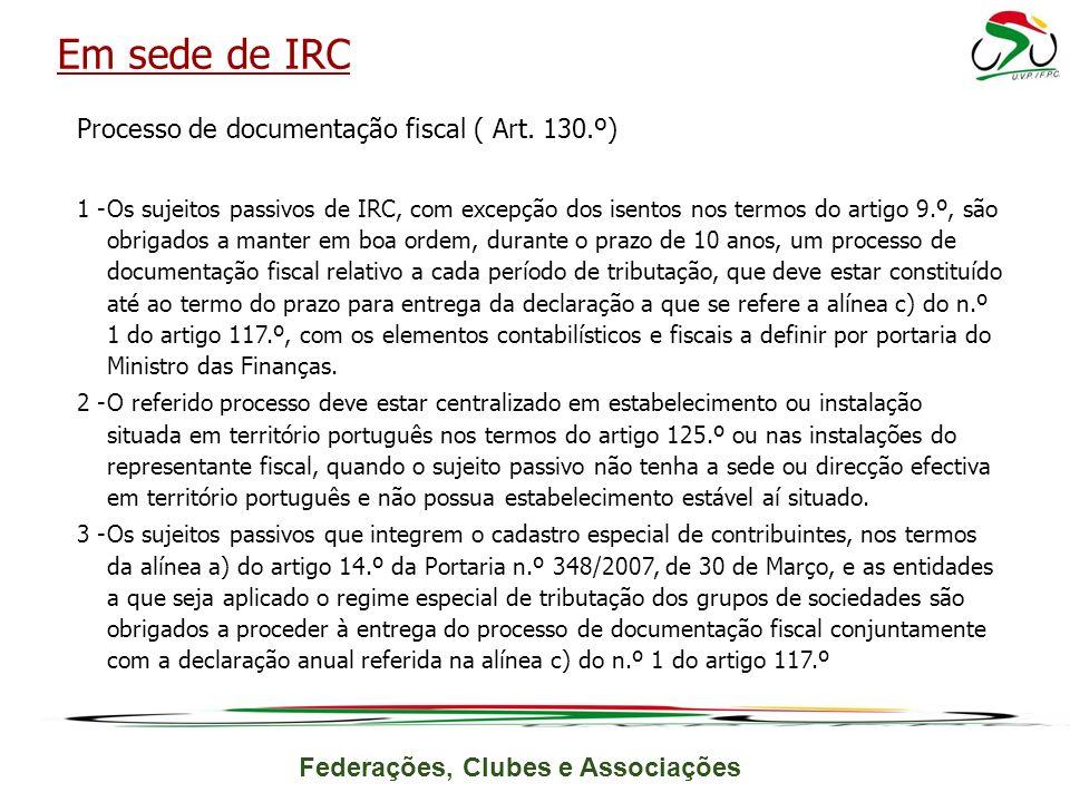 Em sede de IRC Processo de documentação fiscal ( Art. 130.º)