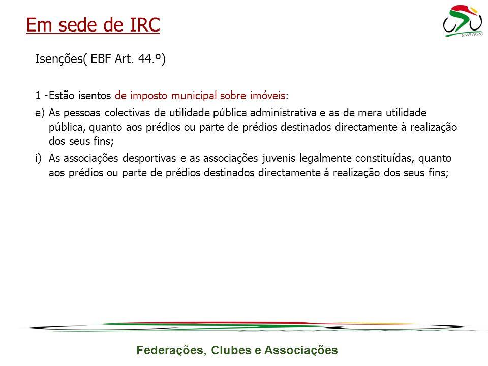 Em sede de IRC Isenções( EBF Art. 44.º)