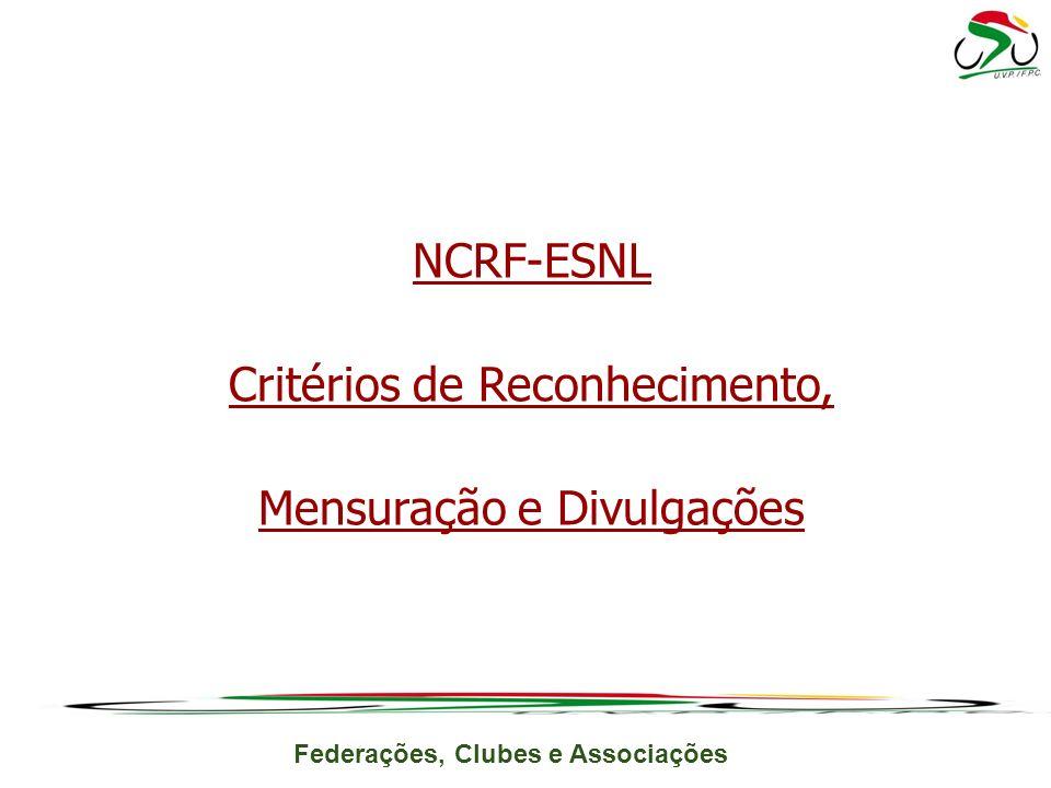 NCRF-ESNL Critérios de Reconhecimento, Mensuração e Divulgações