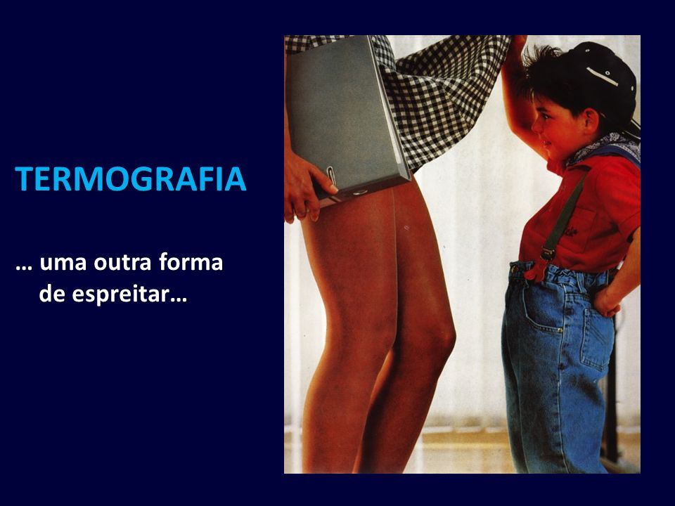 TERMOGRAFIA … uma outra forma de espreitar…