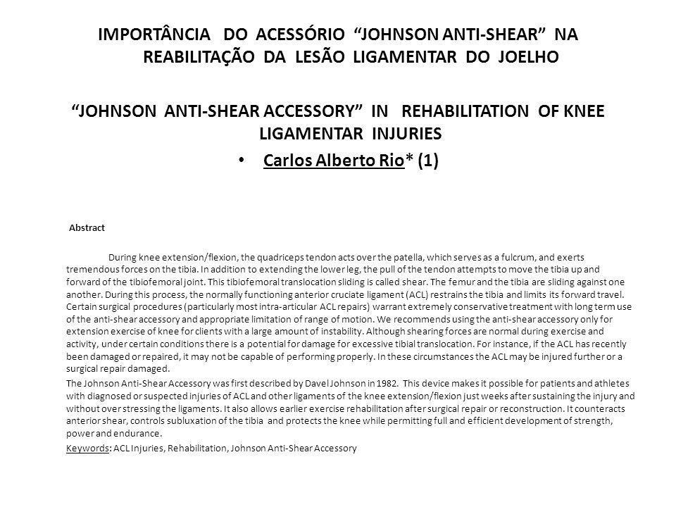 IMPORTÂNCIA DO ACESSÓRIO JOHNSON ANTI-SHEAR NA REABILITAÇÃO DA LESÃO LIGAMENTAR DO JOELHO