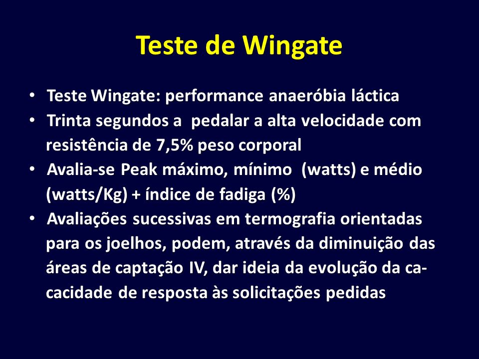 Teste de Wingate Teste Wingate: performance anaeróbia láctica
