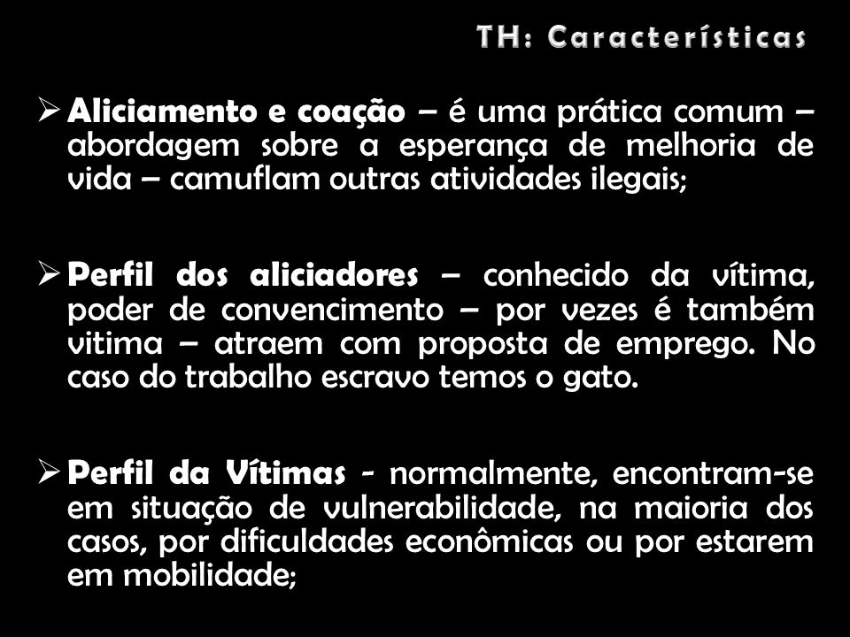 TH: Características