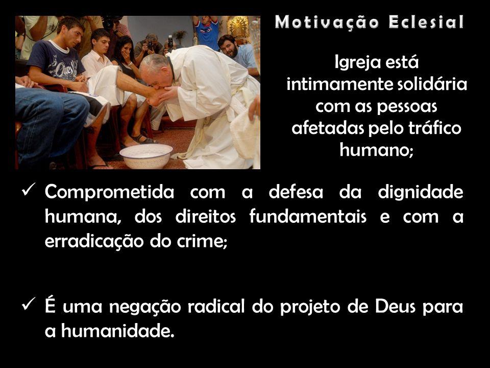 É uma negação radical do projeto de Deus para a humanidade.