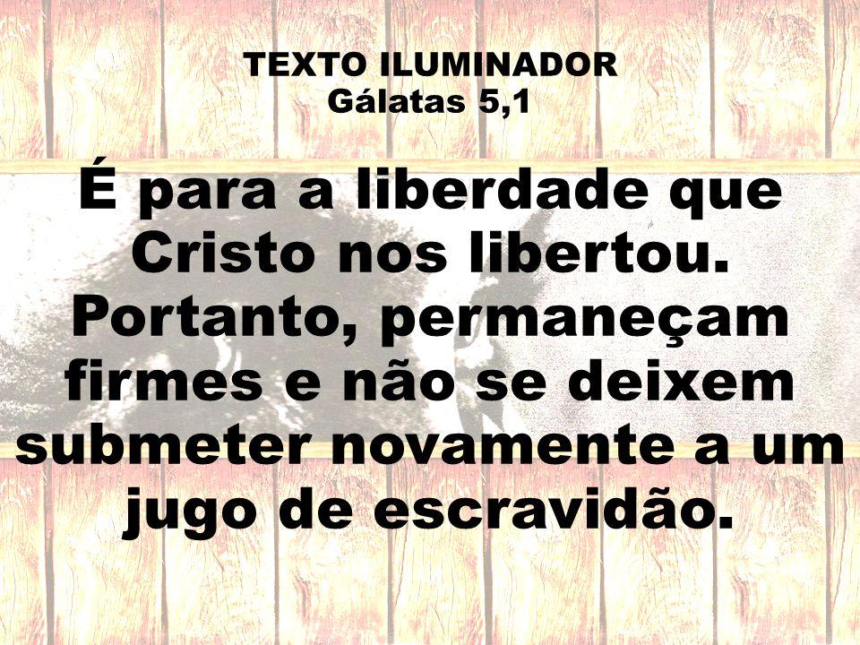TEXTO ILUMINADOR Gálatas 5,1.