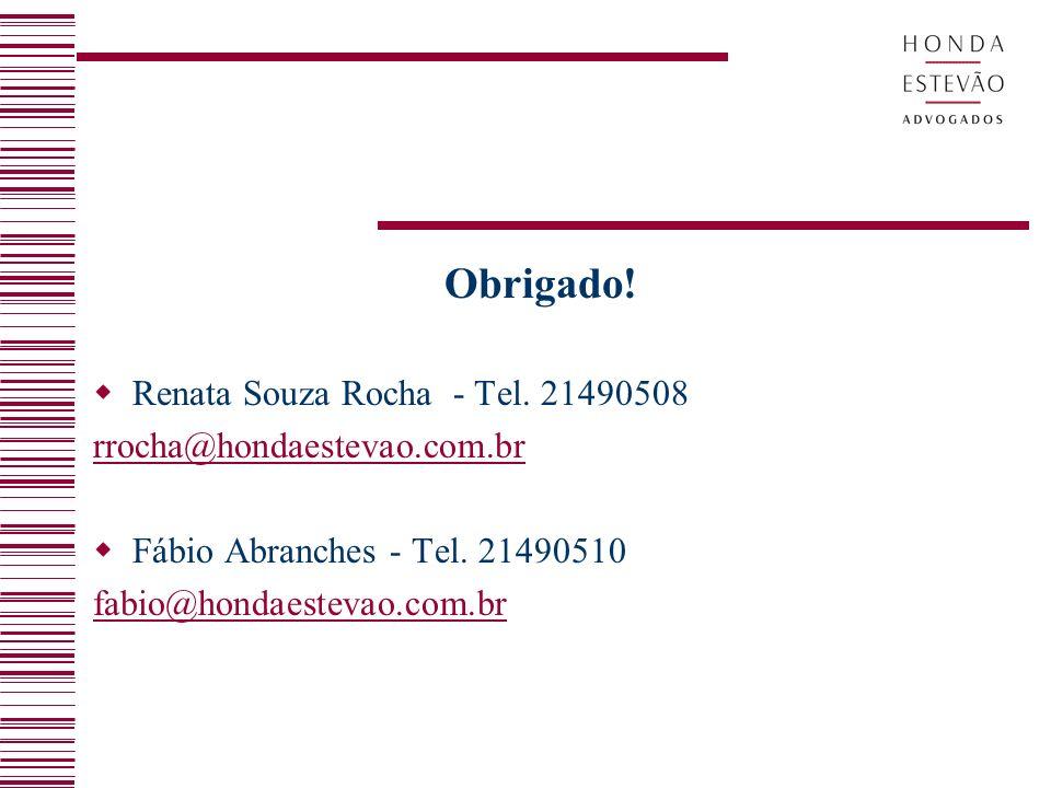 Obrigado! Renata Souza Rocha - Tel. 21490508