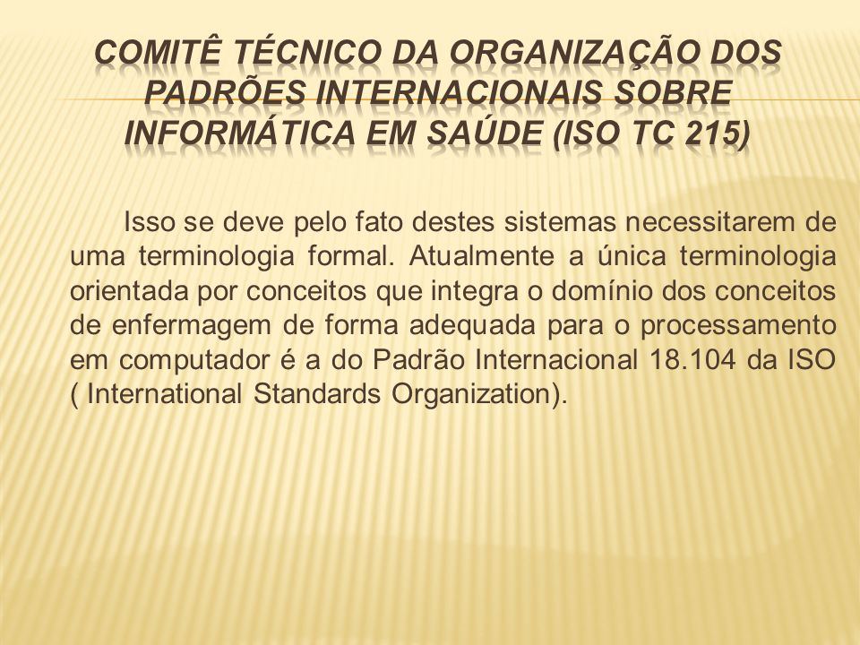 Comitê Técnico da Organização dos Padrões Internacionais Sobre Informática em Saúde (ISO TC 215)