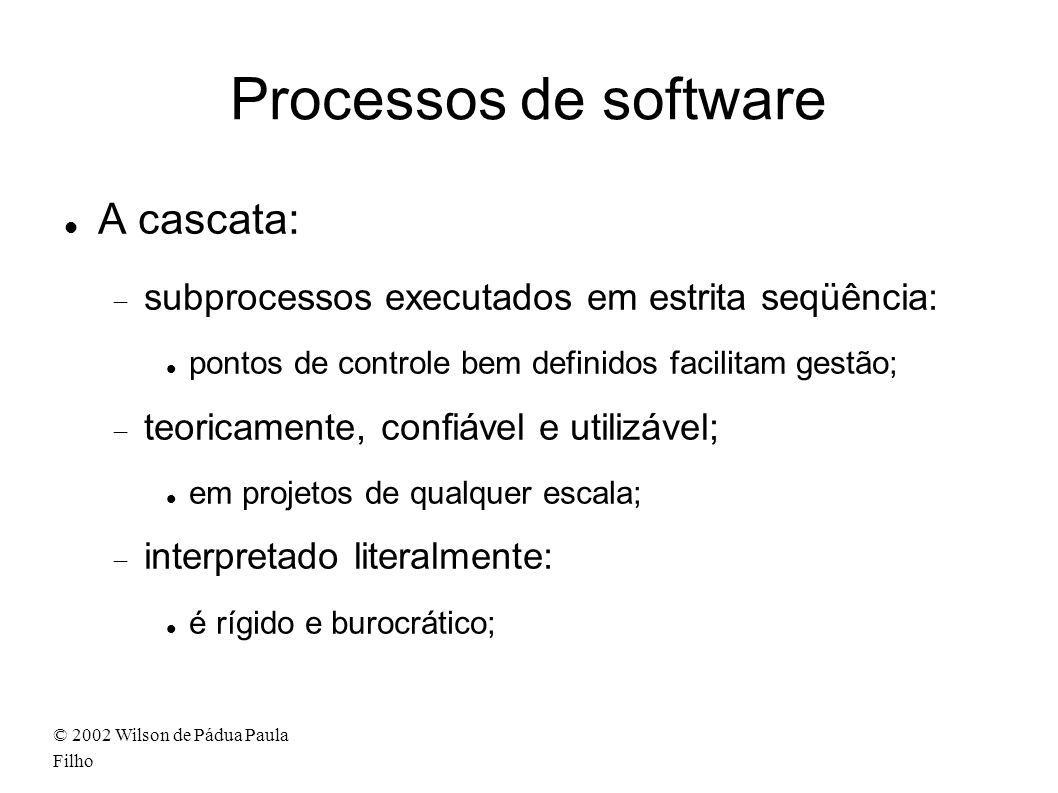 Processos de software A cascata: