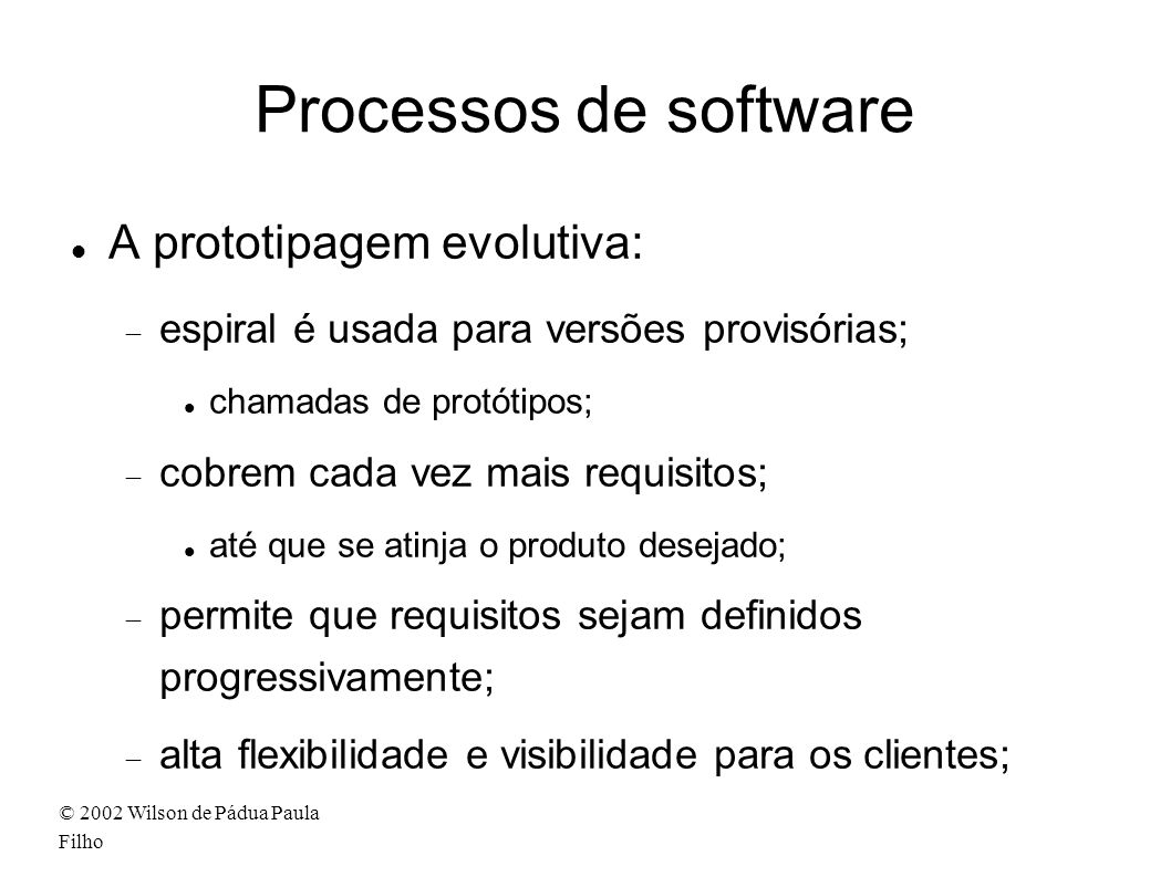 Processos de software A prototipagem evolutiva: