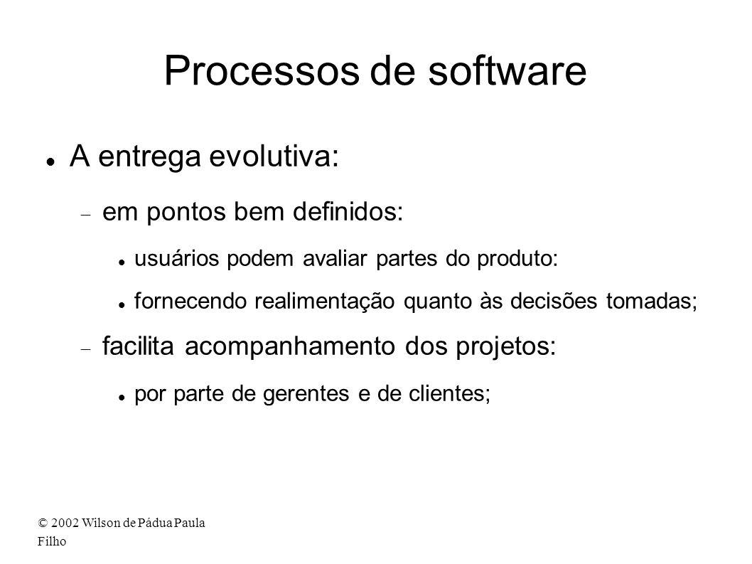 Processos de software A entrega evolutiva: em pontos bem definidos:
