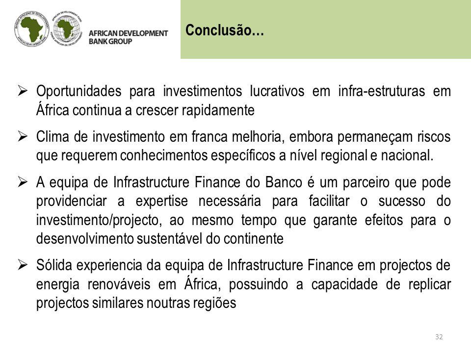 Conclusão… Oportunidades para investimentos lucrativos em infra-estruturas em África continua a crescer rapidamente.