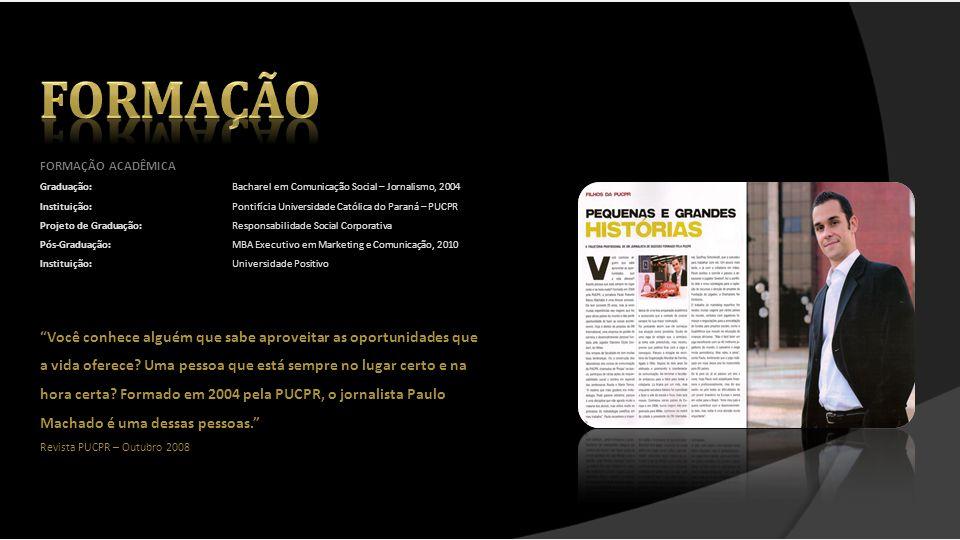 formação FORMAÇÃO ACADÊMICA. Graduação: Bacharel em Comunicação Social – Jornalismo, 2004.