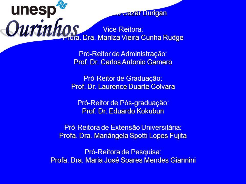 Ourinhos Reitor: Prof. Dr. Julio Cezar Durigan Vice-Reitora: