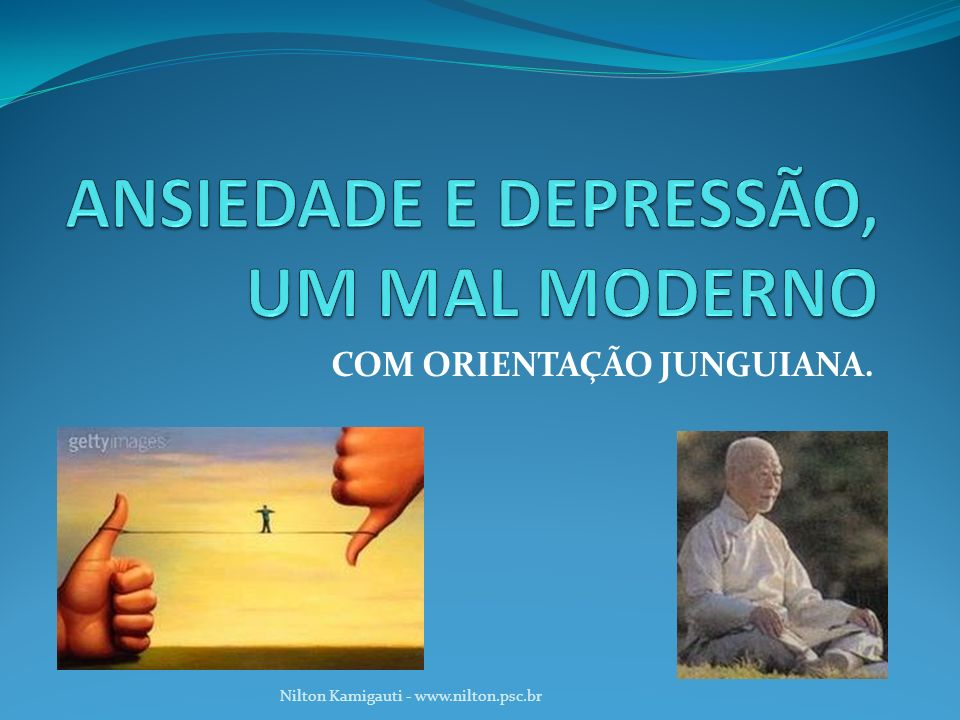 ANSIEDADE E DEPRESSÃO, UM MAL MODERNO