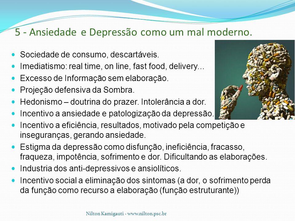 5 - Ansiedade e Depressão como um mal moderno.