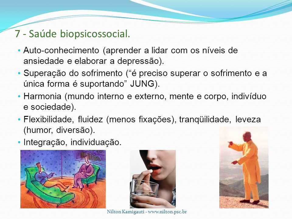 7 - Saúde biopsicossocial.