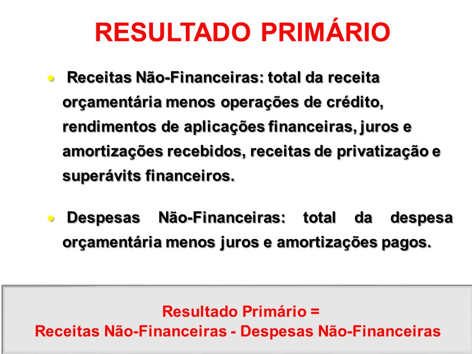 Receitas Não-Financeiras - Despesas Não-Financeiras