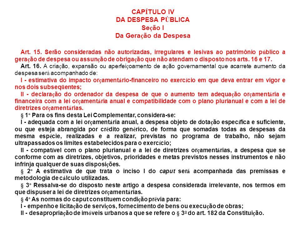 CAPÍTULO IV DA DESPESA PÚBLICA Seção I Da Geração da Despesa