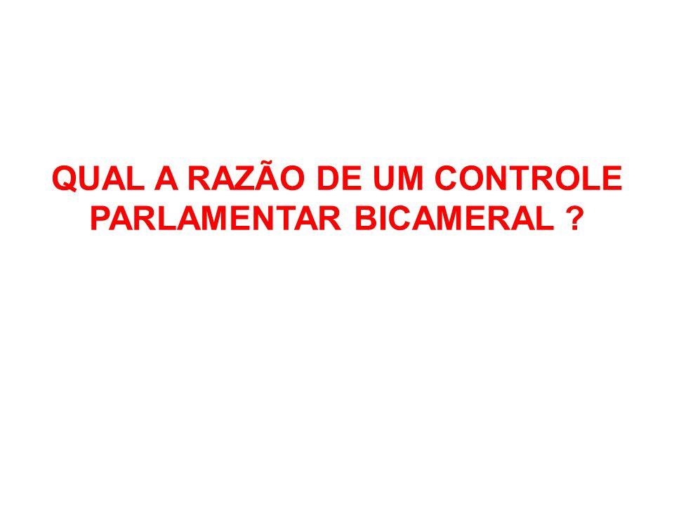QUAL A RAZÃO DE UM CONTROLE PARLAMENTAR BICAMERAL