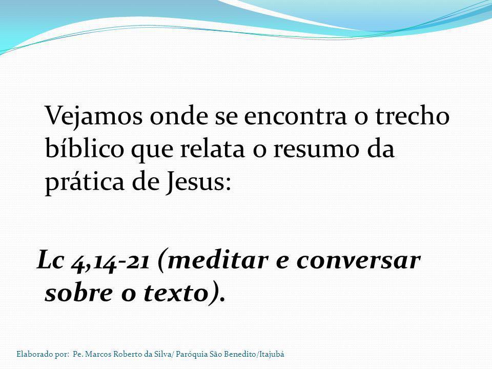 Lc 4,14-21 (meditar e conversar sobre o texto).