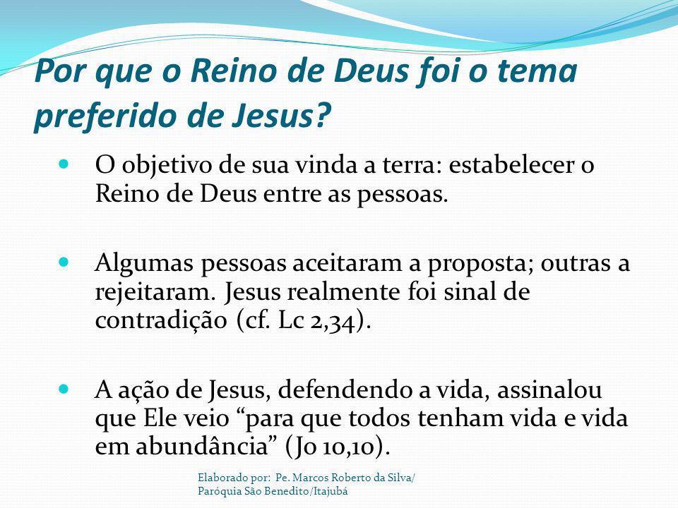 Por que o Reino de Deus foi o tema preferido de Jesus