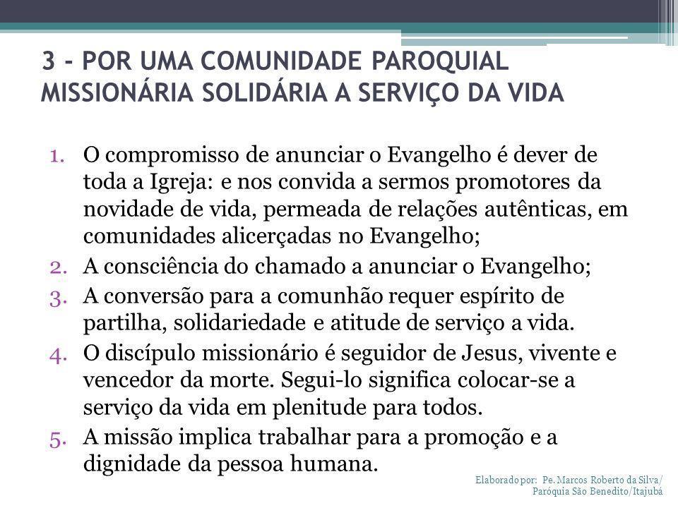 3 - POR UMA COMUNIDADE PAROQUIAL MISSIONÁRIA SOLIDÁRIA A SERVIÇO DA VIDA