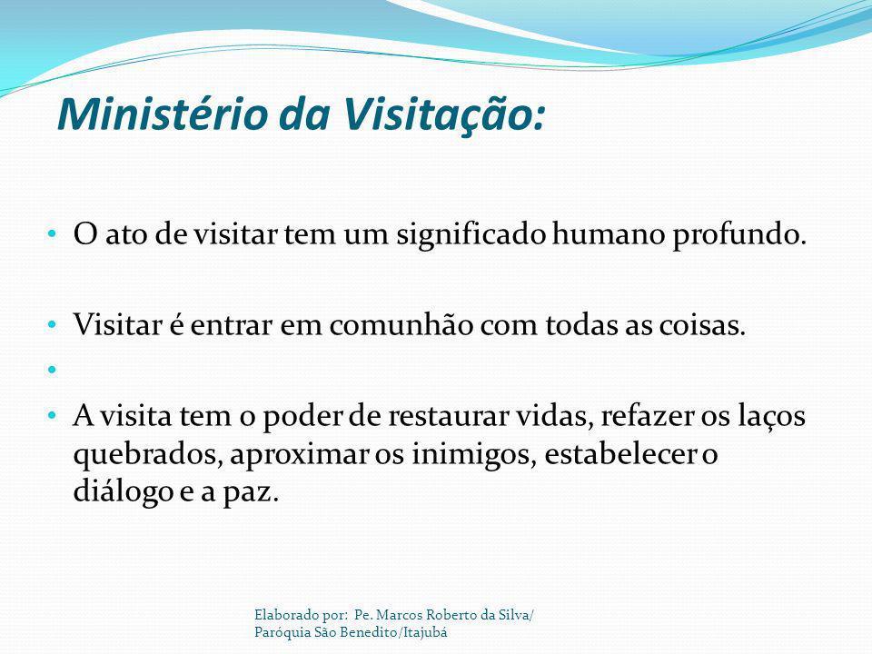 Ministério da Visitação: